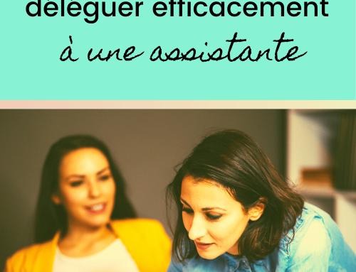 Comment recruter l'assistante idéale et déléguer efficacement?